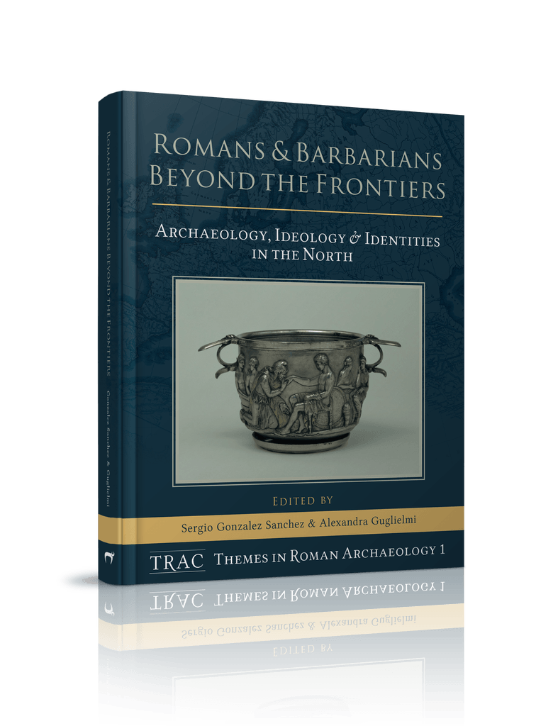 TRAC Themes in Roman Archaeology, vol. 1: Romans and Barbarians Beyond the Frontiers